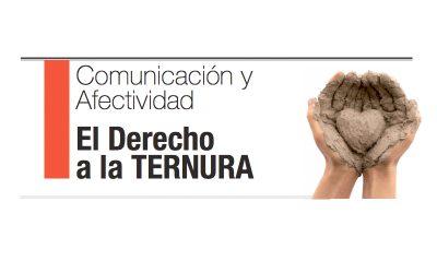 El Derecho a la Ternura. Comunicación y afectividad