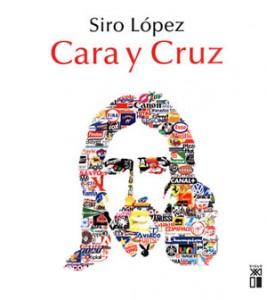 Libro Cara y Cruz de Siro López en el que se aborda el rostro de Jesucristo y el símbolo de la cruz desde diferentes perspectivas que interpelan y golpean rutinas y conformismos