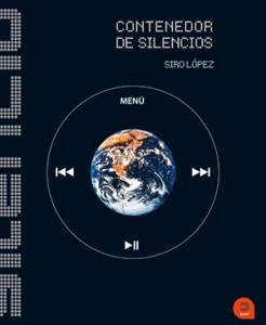 Portada del libro Contenedor de Silencios de Siro López editado en Khaf Edelvives. Imágenes que arropadas de silencio interpelan siendo grito, susurro, golpe, contrapublicidad y caricia.