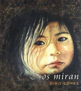 Libro de Siro López titulado Nos miran en el que figura gran parte de su obra de pintura con diferentes técnicas y soportes. Siempre pintando sobre material de deshecho.